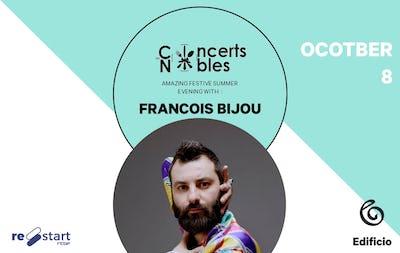 Les Concerts Nobles – François Bijou