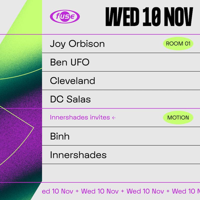 Fuse presents: Joy Orbison, Ben UFO & Binh