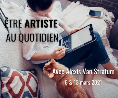 « Être artiste au quotidien », avec Alexis Van Stratum