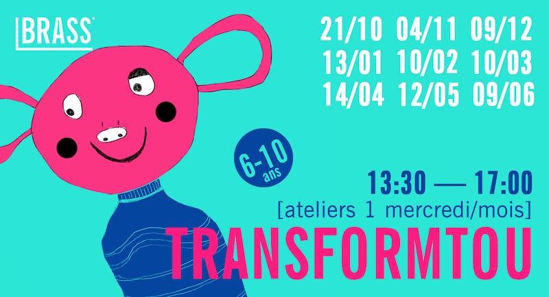Transformtou [ateliers 6-10 ans]