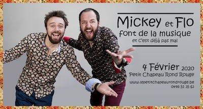 Mickey £ Flo font de la musique et c'est déjà pas mal !