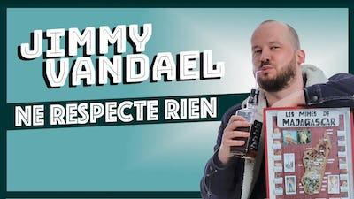 """Jimmy Vandael ' ne respecte rien """""""