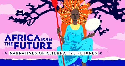 Africa is / in the Future 2021