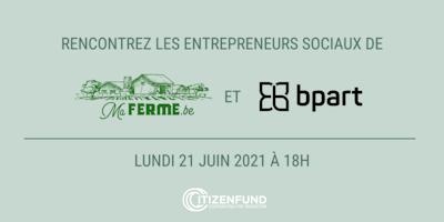 Rencontre d'entrepreneurs sociaux : Ma Ferme & BPart
