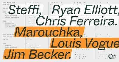 C12 • Nite 008: Steffi + Ryan Elliott + Chris Ferreira + Marouchka + Louis Vogue + Jim Becker
