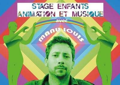 Stage enfants - Cinéma d'animation et musique avec Manu Louis