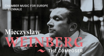 Biennale Chamber Music for Europe - Weinberg The Composer - Les Métamorphoses