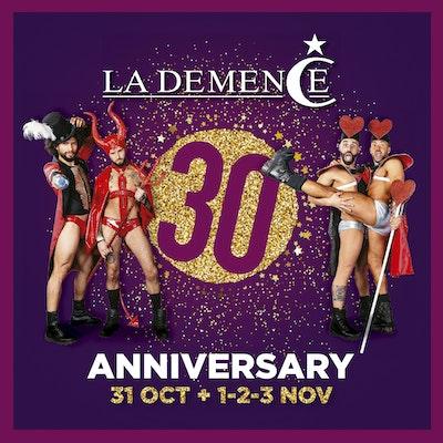 La Demence 30th Anniversary Party Weekend