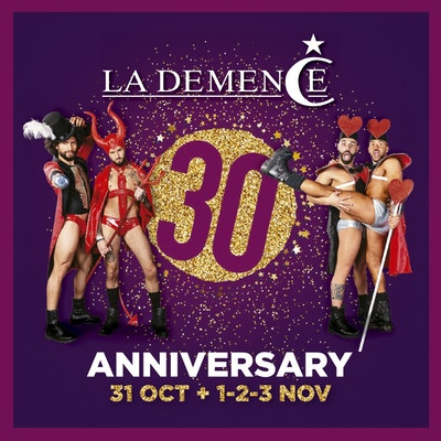 La Demence 30th Anniversary Party Weekend