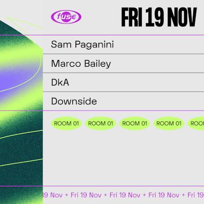 Fuse presents: Sam Paganini & Marco Bailey