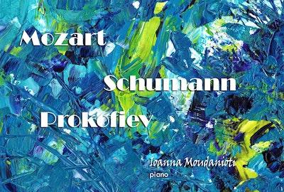 Ioanna Moudanioti Piano: Schumann, Prokofiev, Mozart