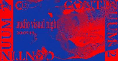 C12 x Continuum • Audio & Visual Night • #02