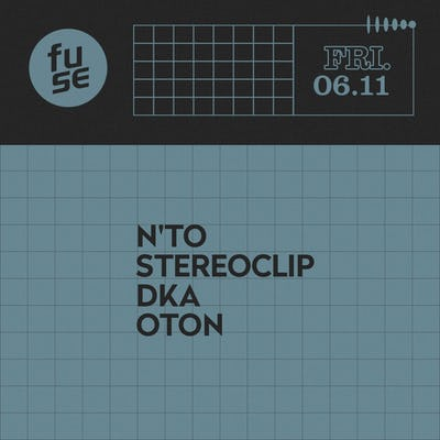 Fuse presents: N'to & Stereoclip