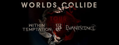 Within Temptation & Evanescence - WORLDS COLLIDE TOUR