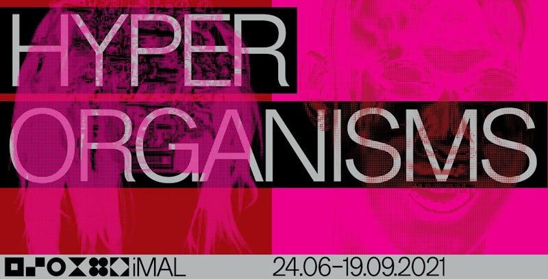 Hyper Organisms imal