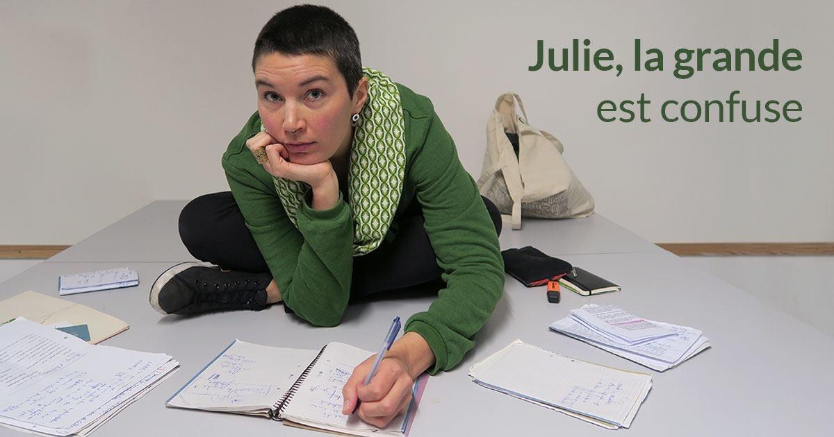 "Julie la Grande "" est confuse """