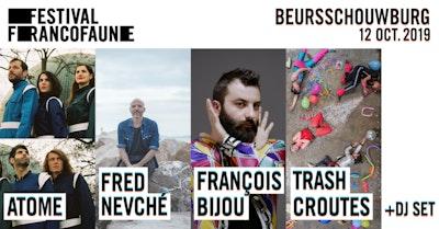 Atome + François Bijou + Fred Nevché + Les Trash Croûtes I FrancoFaune 19