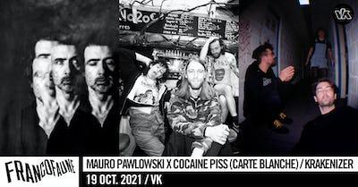 Mauro Pawlowski x Cocaine Piss (carte blanche) • Krakenizer   FrancoFaune 2021