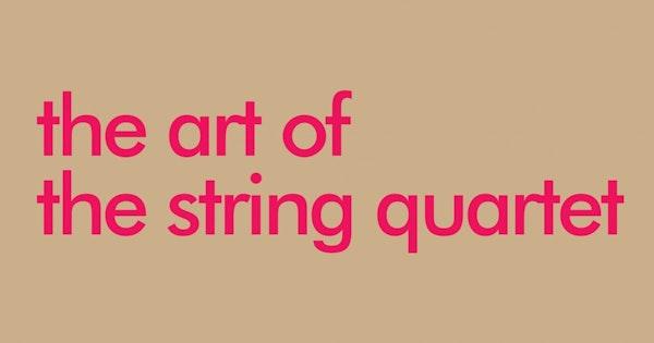 The Art of the String Quartet