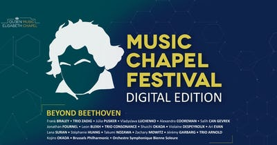 Music Chapel Festival 2020: Beyond Beethoven | digital edition