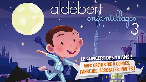 """Aldebert - """"Enfantillages 3 - Le concert des 10 ans! » Aldebert - """"Enfantillages 3 - Le concert des 10 ans! »"""